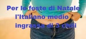News. Istat. Per le feste di Natale l' Italiano medio ingrassa 3 chili !
